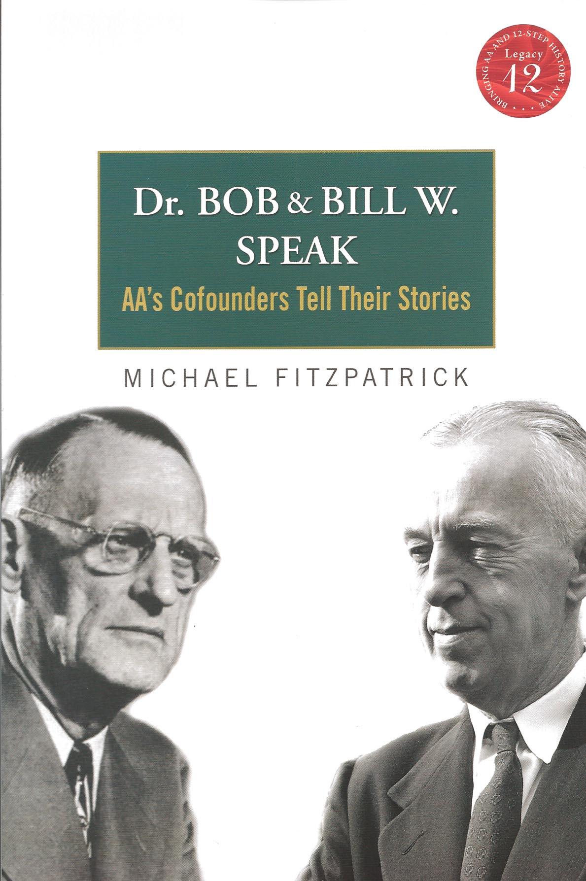 Dr Bob And Bill W Speak