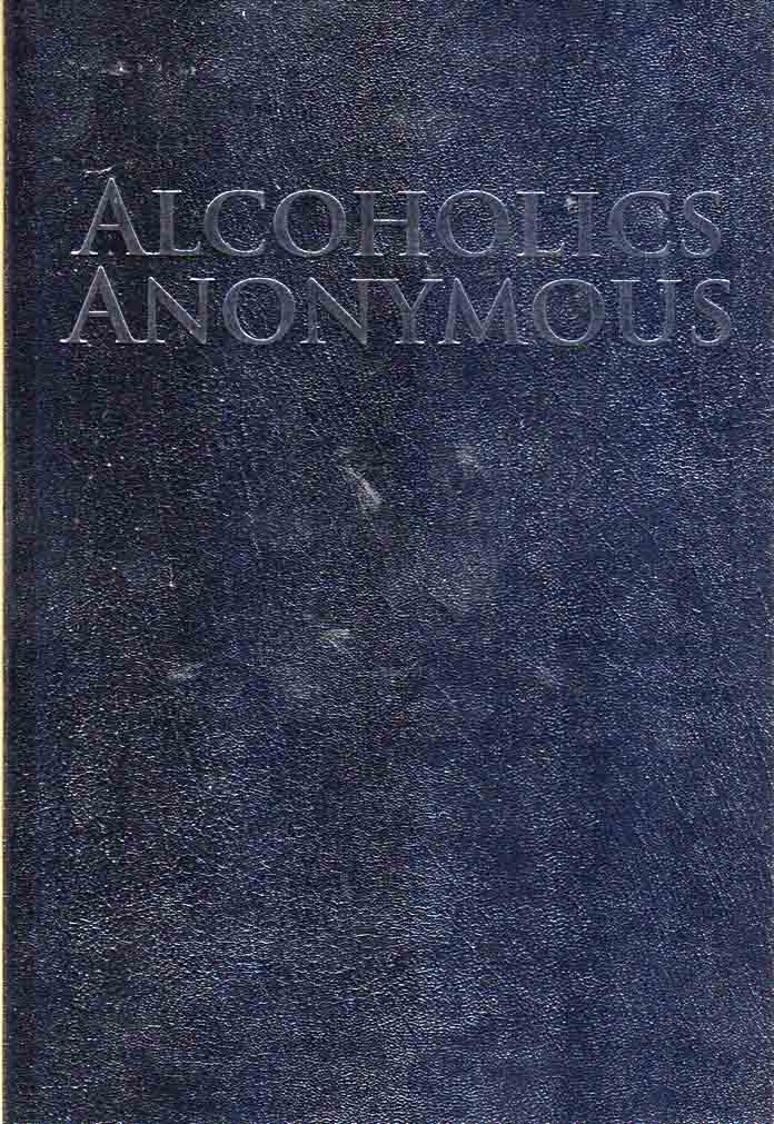 Alcoholics Anonymous The Big Book