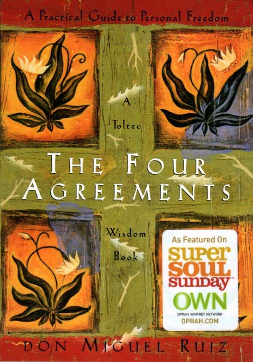 Don Miguel Ruiz The Four Agreements Books For Recovering Addicts