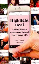 Highlight Real- Finding honesty & Recovery Beyond the Filtered Life