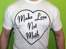 Make Love not Meth T-shirt