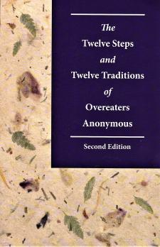 The Twelve Steps & Twelve Traditions Of Overeaters Anonymous