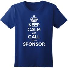 Keep Calm Call Your Sponsor - Royal Blue