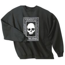 Grateful I'm not Dead - Sweat Shirt