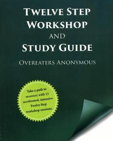 Twelve Step Workshop And Study Guide Of Overeaters Anonymous