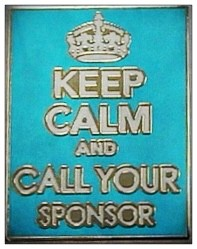 Keep Calm and Call Your Sponsor - Lapel pin