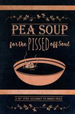 Pea Soup For The Pissed Off Soul (A 10th Step Journey...)