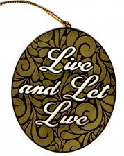 Live and Let Live Ornament