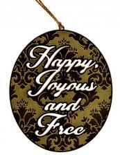 Happy, Joyous and Free Ornament