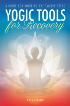 Yogic Tools for Recovery